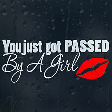 You Just Got Passed By A Girl Kiss Lips Car Window Bumper Decal Vinyl Sticker