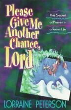 Please Give Me Another Chance, Lord: The Secret of Prayer in a Teen's -ExLibrary