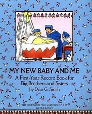 My New Baby and Me : A First-Year Record Book for Big Brothers and Sisters by...