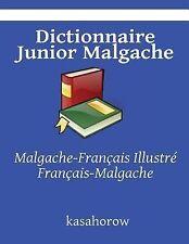 Dictionnaire Junior Malgache : Malgache-Français Illustré, Français-Malgache...
