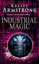 Industrial Magic, Kelley Armstrong, Paperback, New