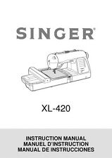 Singer XL-420-FUTURA Sewing Machine/Embroidery/Serger Owners Manual