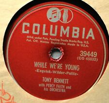 Tony Bennett While We're Young 78 VG+++ Male Vocal Cold Heart Columbia 39449
