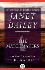 The Americana: The Matchmakers : Delaware 8 by Janet Dailey (2014, Paperback)