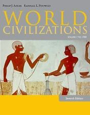 World Civilizations: Volume I: To 1700 by Philip Adler Randall Pouwels 7th Ed
