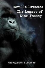 Gorilla Dreams : The Legacy of Dian Fossey by Georgianne Nienaber (2006,...