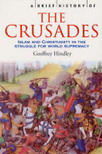 A Brief History of the Crusades: Islam and Christianity in the Struggle for Worl