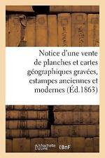 Histoire: Notice d'une Vente de Planches et Cartes Geographiques Gravees,...