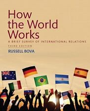 How the World Works: A Brief Survey of International Relations (3rd Edition), Bo