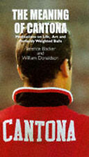 Kit Bryson, Eric Cantona, Terence Blacker The Meaning of Cantona: Meditations on