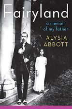 Fairyland : A Memoir of My Father by Alysia Abbott (2013, Hardcover) 1st edition