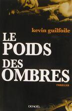 Le Poids des Ombres - Kevin Guifoile - Thriller - Policier 2006