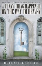 Very Good, A Funny Thing Happened On the Way to Heaven, Grant Pealer, Book