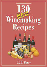130 New Winemaking Recipes by C.J.J. Berry (Paperback,) New copy