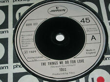 "10cc 7"" SINGLE THE THINGS WE DO FOR LOVE 1976 6008022"