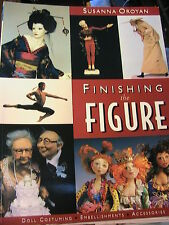 FINISHING THE FIGURE~SUSANNA OROYAN 2001 RARE doll know-how~techniques~designs