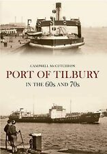 Port of Tilbury in the 60s and 70s, McCutcheon, Campbell, New Book