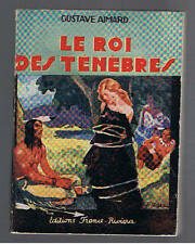 LE ROI DES TENEBRES GUSTAVE AIMARD EDITIONS FRANCE RIVIERA 1951