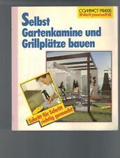 Compact Praxis - Selbst Gartenkamine und Grillplätze bauen - 1994