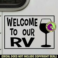 WELCOME TO OUR RV WINE Travel Trailer Camper Front Door Sign Decal Sticker BL