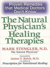 The Natural Physician's Healing Therapies by Mark St...