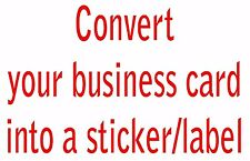 Convert your business card into a sticker / label! 10 50 100 1000
