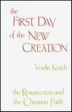 The First Day of the New Creation: The Resurrection and the Christian -ExLibrary