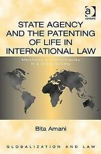 State Agency and the Patenting of Life in International Law: Merchants and Miss