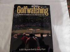 Golfwatching: A Viewer's Guide to the World of Golf by George Peper NEW!