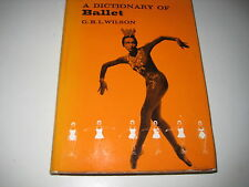 A Dictionary of Ballet by G.B.L. Wilson ~N38C