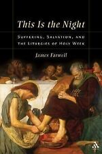 This Is the Night : Suffering, Salvation, and the Liturgies of Holy Week by...