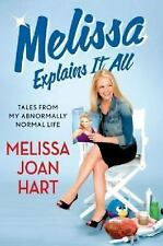 MELISSA EXPLAINS IT ALL Hard Cover Book By MELISSA JOAN HART 276 Pages ACTRESS