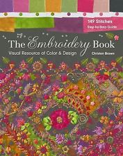 The Embroidery Book : Visual Resource of Color and Design - 149 Stitches