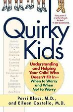 Quirky Kids : Understanding and Helping Your Child Who Doesn't Fit In--When...