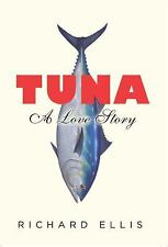 Tuna: A Love Story, Ellis, Richard, New Book