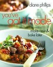 You've Got It Made: Deliciously Easy Meals to Make Now and Bake Later