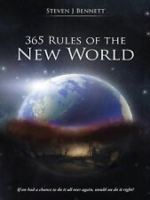 365 Rules of the New World : If We Had a Chance to Do It All over Again,...