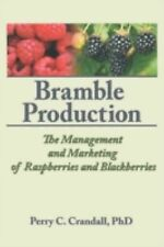 Bramble Production : The Marketing and Management of Raspberries and...