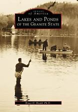 Images of America: Lakes and Ponds of the Granite State by Bruce D. Heald...