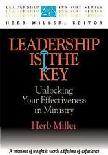 Leadership Insights Ser.: Leadership Is the Key : Unlocking Your...