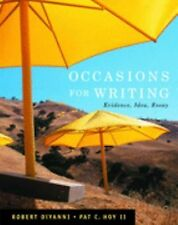 Occasions for Writing: Evidence, Idea, Essay by Robert DiYanni
