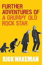 Further Adventures of a Grumpy Old Rock Star,Wakeman, Rick,New Book mon000001907