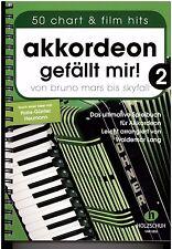 Akkordeon Noten : Akkordeon gefällt mir 2- 50 chart & film Hits - Spiralbindung