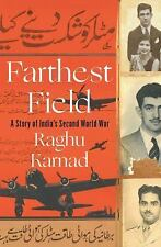 Farthest Field: An Indian Story of the WWII (Indian Army and Air Force in WWII)