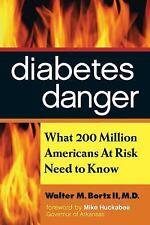 Diabetes Danger : What 200 Million Americans at Risk Need to Know by Walter...