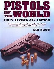 Pistols of the World by Ian V. Hogg (2004, Paperback, Revised)