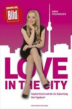 Anna Frohmader - Love in the city - Sophie Hirsch - Tagebuch