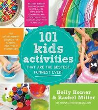 101 Kids Activities That Are the Bestest, Funnest Ever!: The Entertainment Solut