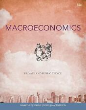 Macroeconomics : Private and Public Choice by James D. Gwartney, David A....