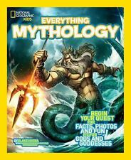 National Geographic Kids Everything: Mythology : Begin Your Quest for Facts,...